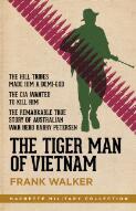 The tiger man of Vietnam / Frank Walker