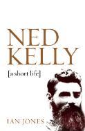 Ned Kelly : a short life / Ian Jones