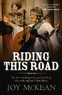 Riding this road : my life -- making music and travelling this wide land with Slim Dusty / Joy McKean