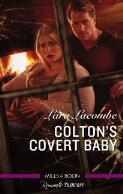 Colton's covert baby / Lara Lacombe. Undercover refuge / Melinda Di Lorenzo