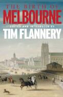 The birth of Melbourne / edited and introduced by Tim Flannery