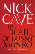 The death of Bunny Munro / Nick Cave