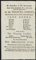 For the benefit of J. Butler and W. Bryant : at the Theatre, Sydney on July 30, 1796 will be performed Jane Shore ... : after the play The Wapping landlady ... to which will be added The miraculous cure. - Reverse