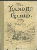 """The land of gold : song, from the cantata of """"Under the holly"""" / words by Robt. P. Whitworth ; music by Jas. C. Fisher"""