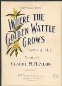 Haydon, Claude M. Where the golden wattle grows [music] - Front Cover
