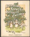 Australian songs for Australian children [arranged] by Maybanke Anderson