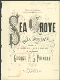Sea Grove polka brilliante / by George R. G. Pringle