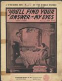 You'll find your answer in my eyes / words by L. Wolfe Gilbert ; music by Abel Baer