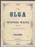 The Olga, or, Princess waltz : for the pianoforte / by Jullien