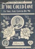 If you could love as you are loved by me / words by Will A. Bevan ; music by Fred Hall