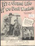 It's a grand life if we don't weaken written by Dorothy Hill ; composed by E. C. M