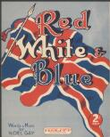 Red, white and blue words & music by Noel Gay