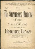 The Admiral's broom : song / words by Frederic E. Weatherly ; music by Frederick Bevan