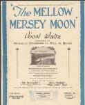 The mellow mersey moon vocal waltz / composed by Reginald Stoneham and Will. A. Bevan