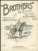 Brothers, or, The colonies will fight at England's side / words & music by C. Preston Wynne