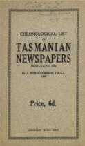 Chronological list of Tasmanian newspapers from 1810 to 1933 / by J. Moore-Robinson