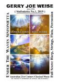 Under the Waves Sinfonietta, by Gerry Joe Weise, Conductor's Full Score : Sinfonietta No.1, 2019