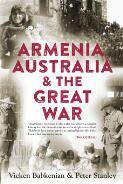 Armenia, Australia & the Great War / Vicken Babkenian & Peter Stanley