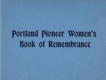 Book of remembrance of the pioneer women of the Portland Bay
