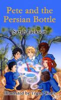 Pete and the Persian bottle / by Sarah Jackson