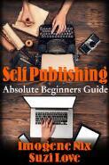 Self publishing : absolute beginners guide / Imogene Nix, Suzi Love