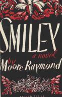 Smiley : a novel / by Moore Raymond