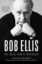 Bob Ellis : in his own words