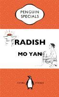Radish / Mo Yan ; translated from the original Chinese by Howard Goldblatt