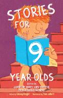 Stories for 9 year olds / [edited by Linsay Knight ; illustrated by Jobi Murphy]