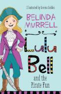 Lulu Bell and the pirate fun / Belinda Murrell ; illustrated by Serena Geddes