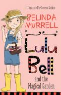 Lulu Bell and the magical garden / Belinda Murrell ; illustrated by Serena Geddes
