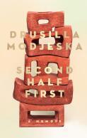 Second half first : a memoir / Drusilla Modjeska