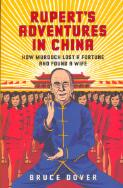 Rupert's adventures in China : how Murdoch lost a fortune and found a wife / Bruce Dover