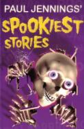 Paul Jennings' spookiest stories / Paul Jennings