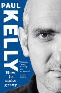 How to make gravy / Paul Kelly