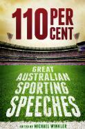110 per cent : great Australian sporting speeches / edited by Michael Winkler