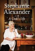 A cook's life / Stephanie Alexander