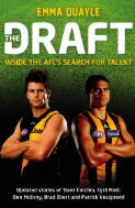 The draft : inside the AFL's search for talent / Emma Quayle