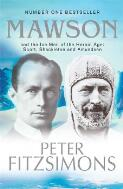 Mawson : and the ice men of the heroic age: Scott, Shackleton and Amundsen / Peter FitzSimons