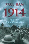 1914 : the year the world ended / Paul Ham