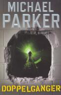 Doppelganger / Michael Parker