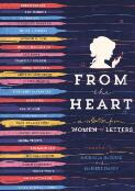 From the heart : a collection from women of letters / curated by Michaela McGuire and Marieke Hardy