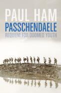 Passchendaele : requiem for doomed youth / Paul Ham ; [maps by Alicia Freile]