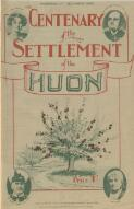 Centenary of the settlement of the Huon / [Huon and Derwent Times]