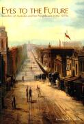 Eyes to the future : sketches of Australia and her neighbours in the 1870s / Jennifer  M.T. Carter