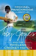 Toby Jones and the timeless cricket match / Michael Panckridge and Brett Lee