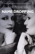 Name dropping : an incomplete memoir / by Kate Fitzpatrick