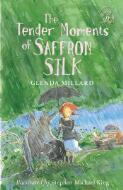 The tender moments of Saffron Silk / by Glenda Millard ; illustrated by Stephen Michael King