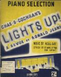 "Lights up : selection : (from Chas. B. Cochran's revue - ""Lights up"") / music by Noel Gay"