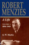 Robert Menzies, a life / A.W. Martin ; assisted by Patsy Hardy
